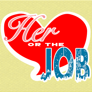 Her or the Job